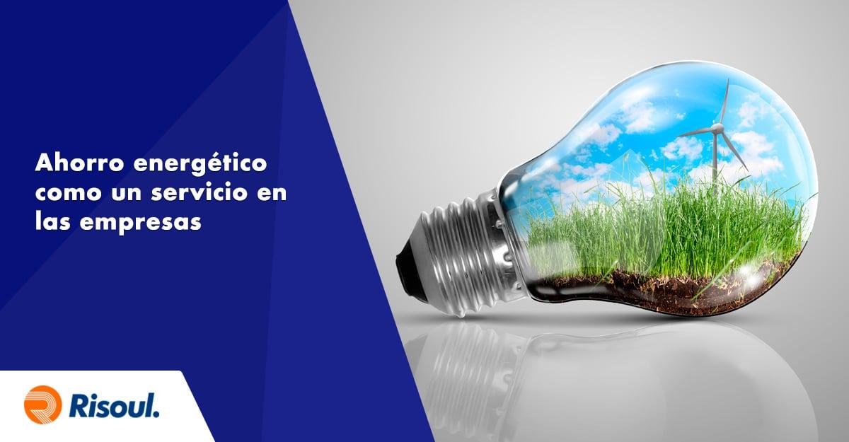 Ahorro energético como un servicio en las empresas