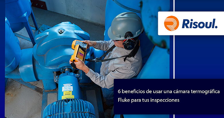 6-beneficios-de-usar-una-camara-termografica-Fluke-para-tus-inspecciones-1-1