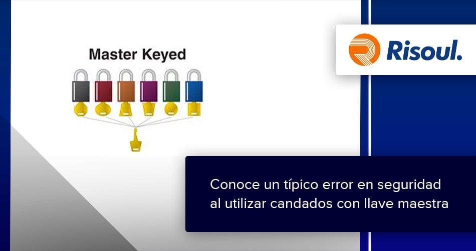 Conoce un típico error en seguridad al utilizar candados con llave maestra