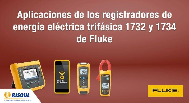 Aplicaciones de los registradores de energía eléctrica trifásica 1732 y 1734 de  la marca Fluke