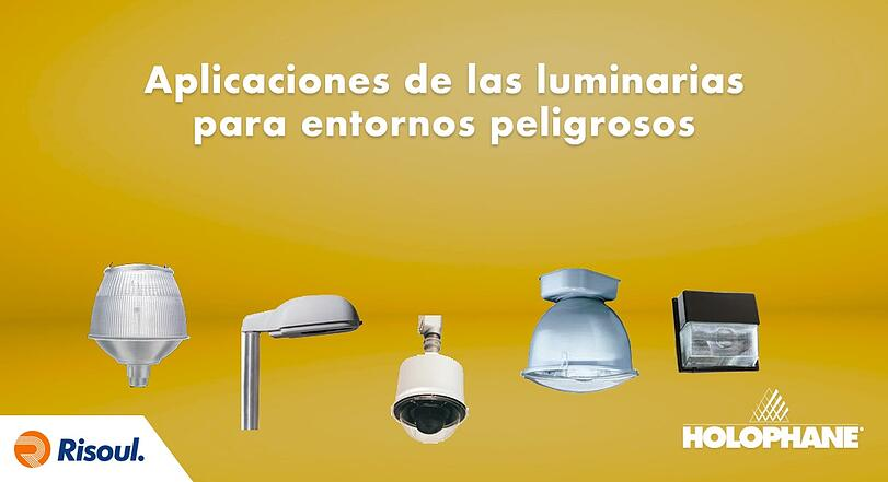 Aplicaciones de las luminarias Holophane para entornos peligrosos