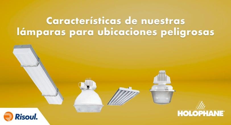aracterísticas de nuestras lámparas Holophane para ubicaciones peligrosas