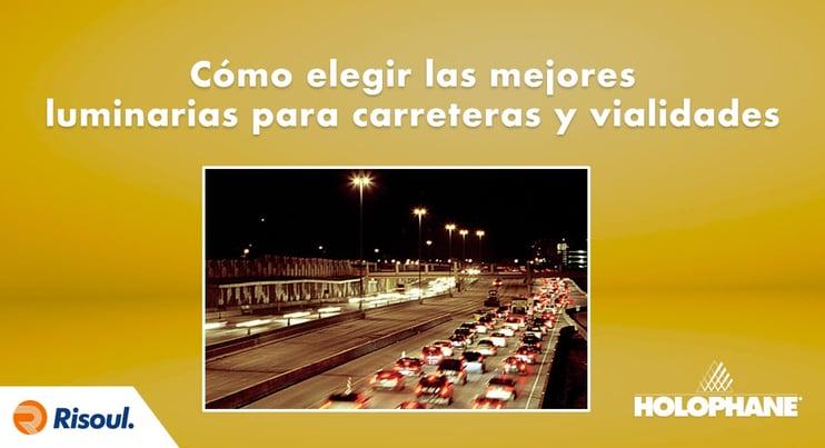 ómo elegir las mejores luminarias Holophane para carreteras y vialidades