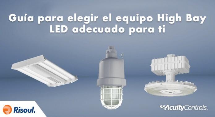 Guía Acuity Brands para elegir el equipo High Bay LED adecuado para ti