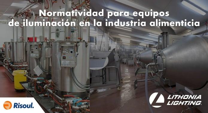 Normatividad para equipos de iluminación Lithonia en la industria alimenticia
