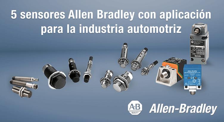 5 sensores Allen Bradley con aplicación para la industria automotriz