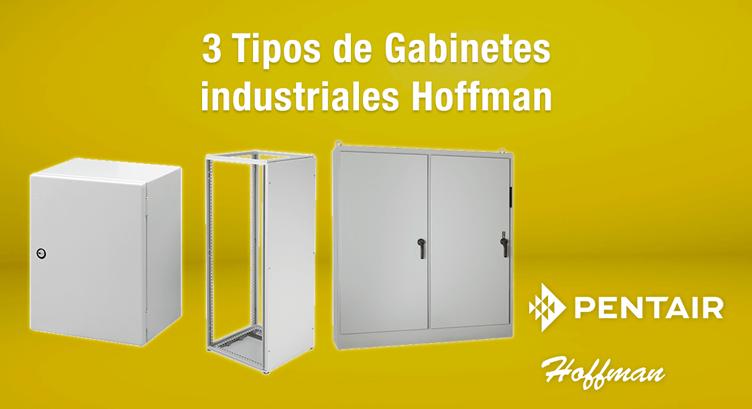 3 Tipos de Gabinetes industriales Hoffman