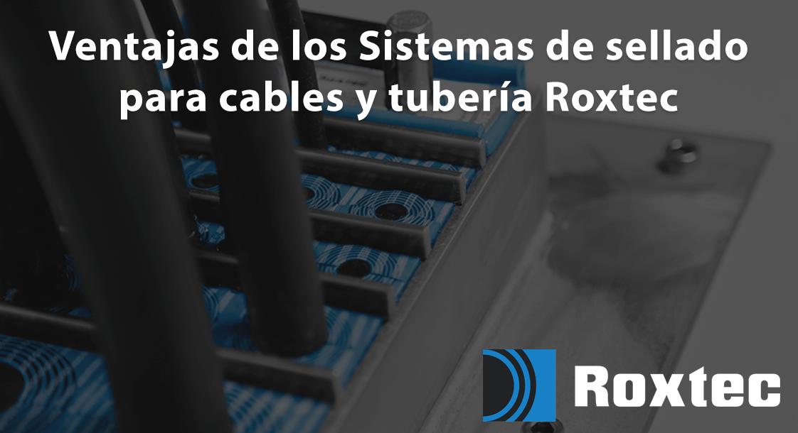 Sistemas de sellado para cables y tubería Roxtec