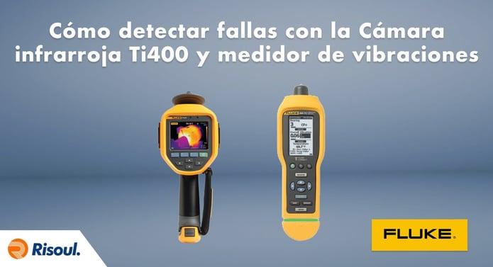Cómo detectar fallas con la Cámara infrarroja Fluke Ti400 y el medidor de vibraciones 805