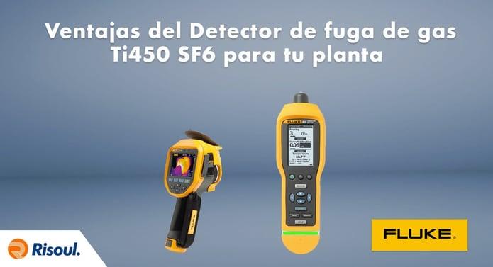 Ventajas del Detector de fuga de gas Fluke Ti450 SF6 para tu planta