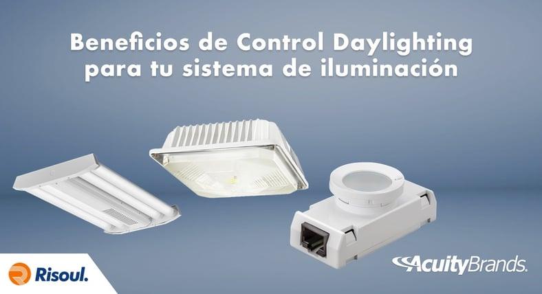 Beneficios de Control Daylighting de Acuity Brands para tu sistema de iluminación