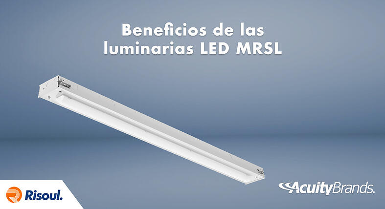 Beneficios de las luminarias LED MRSL de Acuity Brands