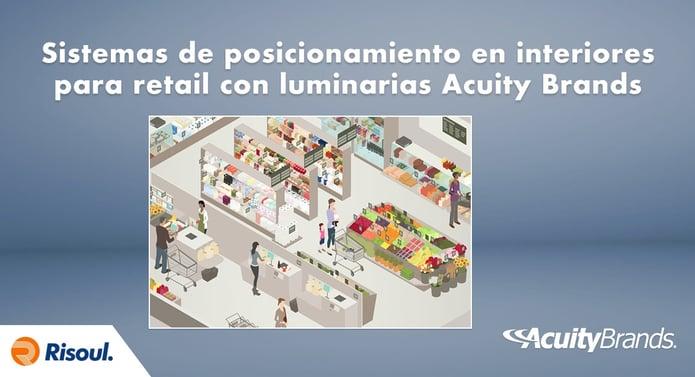 Sistemas de posicionamiento en interiores para retail con luminarias Acuity Brands