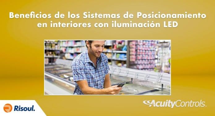Beneficios de los Sistemas de Posicionamiento en interiores con iluminación LED Acuity Brands