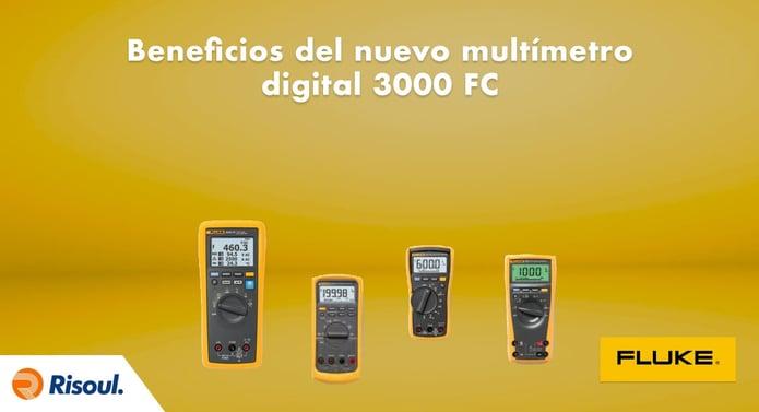 Beneficios del nuevo multímetro digital Fluke 3000 FC