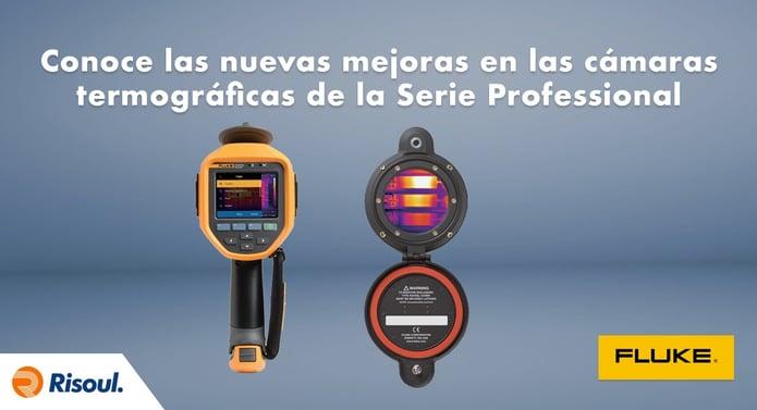 Conoce las nuevas mejoras en las cámaras termográficas de la Serie Professional de Fluke