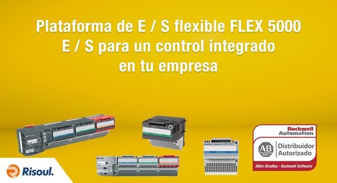 Plataforma Rockwell de E / S flexible FLEX 5000 ™ E / S para un control integrado en tu empresa
