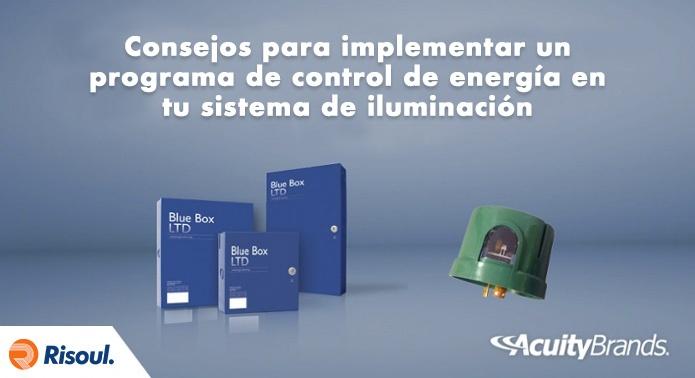 Consejos para implementar un programa de control de energía en tu sistema de iluminación Acuity Brands