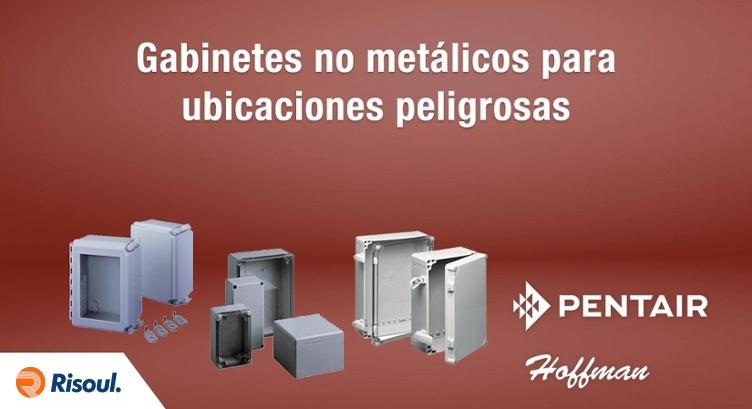 Gabinetes no metalicos Hoffman para ubicaciones peligrosas.jpg