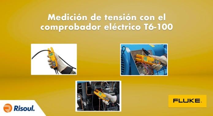 Medición de tensión con el comprobador eléctrico Fluke T6-100