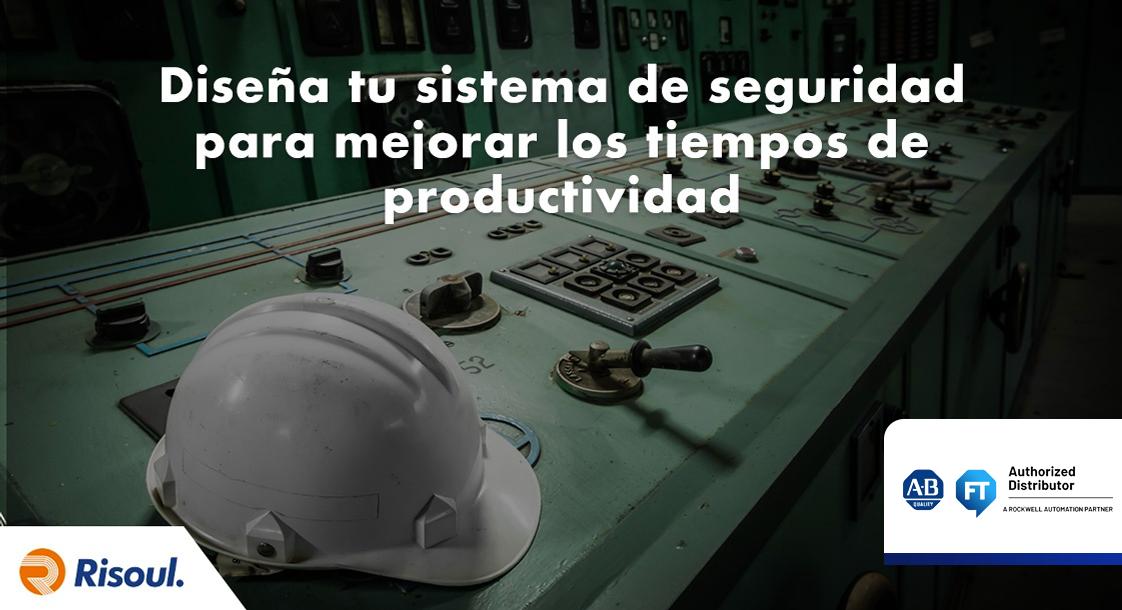 Diseña tu sistema de seguridad para mejorar los tiempos de productividad con Rockwell Automation