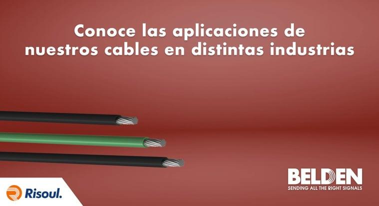 Conoce las aplicaciones de nuestros cables Belden en distintas industrias