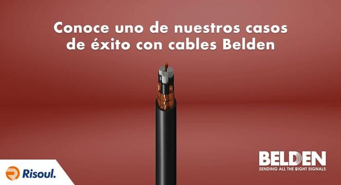 Conoce uno de nuestros casos de éxito con cables Belden