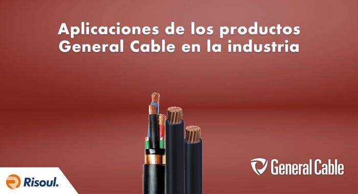 Aplicaciones de los productos General Cable en la industria