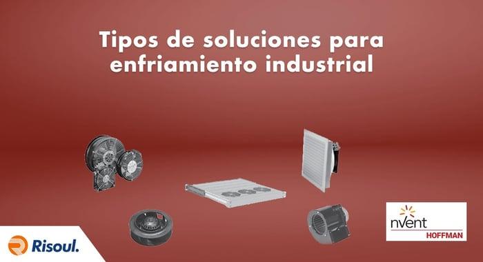 Tipos de soluciones para enfriamiento industrial Hoffman