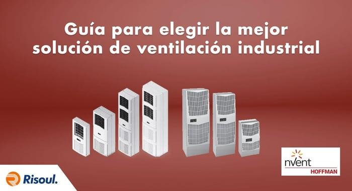 Guía Hoffman para elegir la mejor solución de ventilación industrial para ti