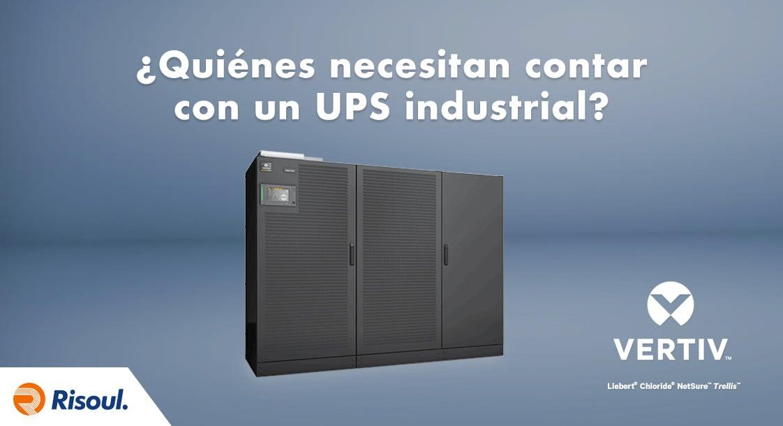 Guía Vertiv: ¿Quiénes necesitan contar con un UPS industrial?