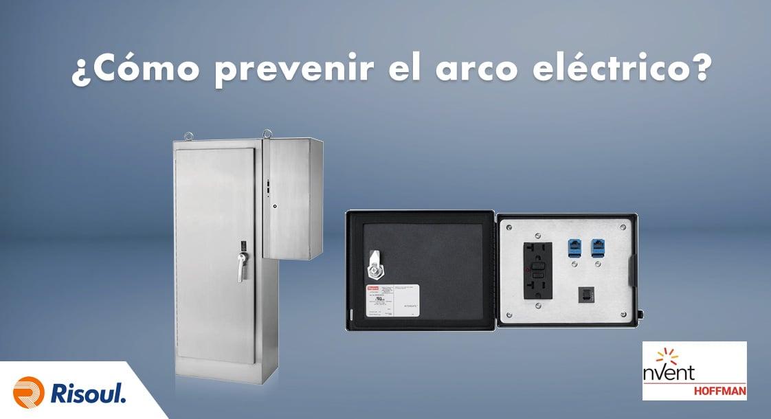 ¿Cómo prevenir el arco eléctrico con productos Hoffman?