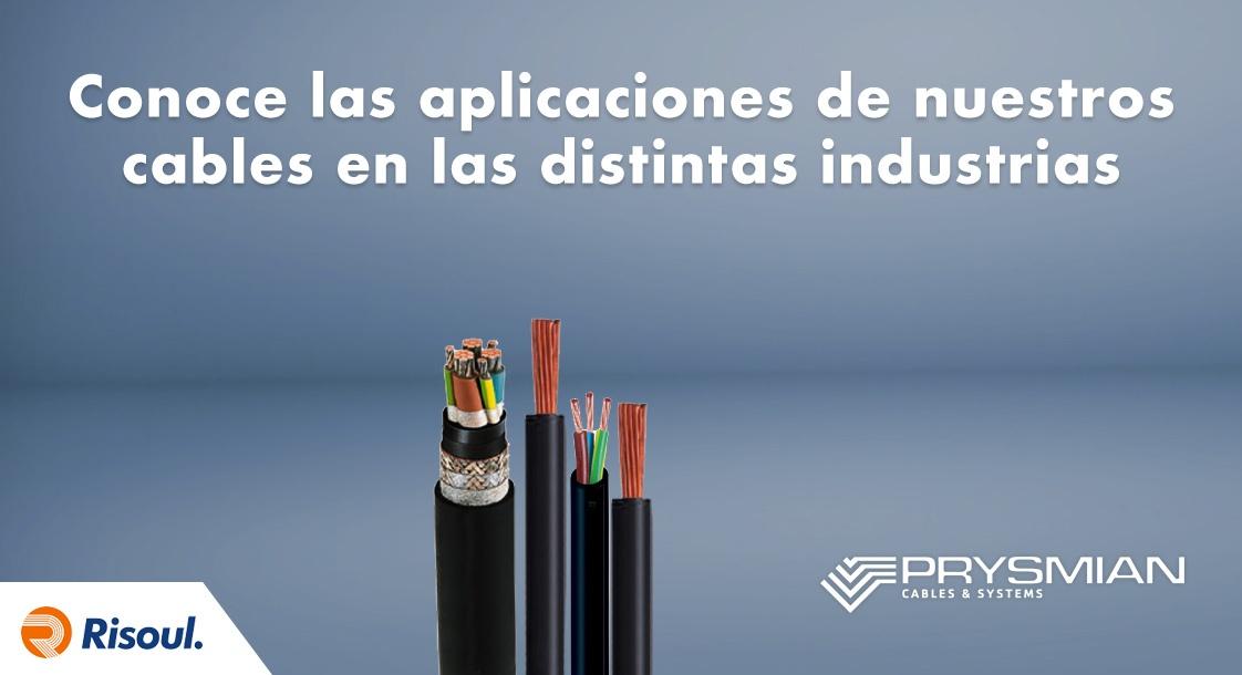 Conoce las aplicaciones de los cables Prysmian en las distintas industrias