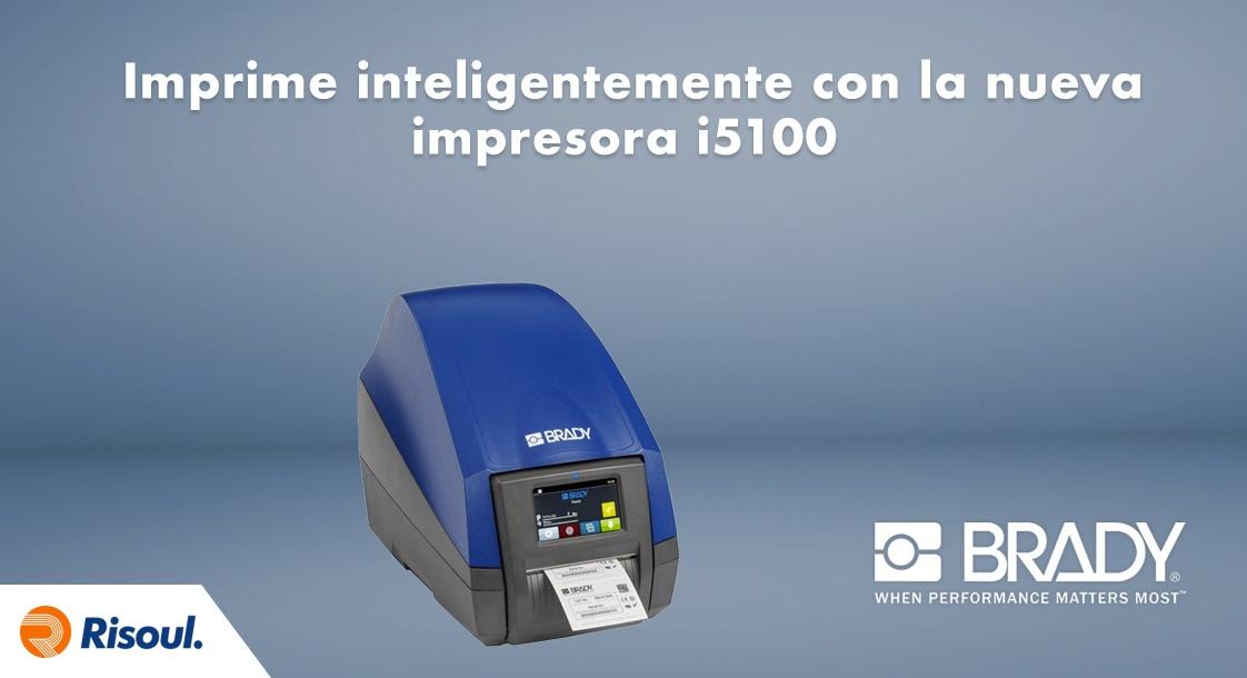Imprime inteligentemente con la nueva impresora Brady i5100