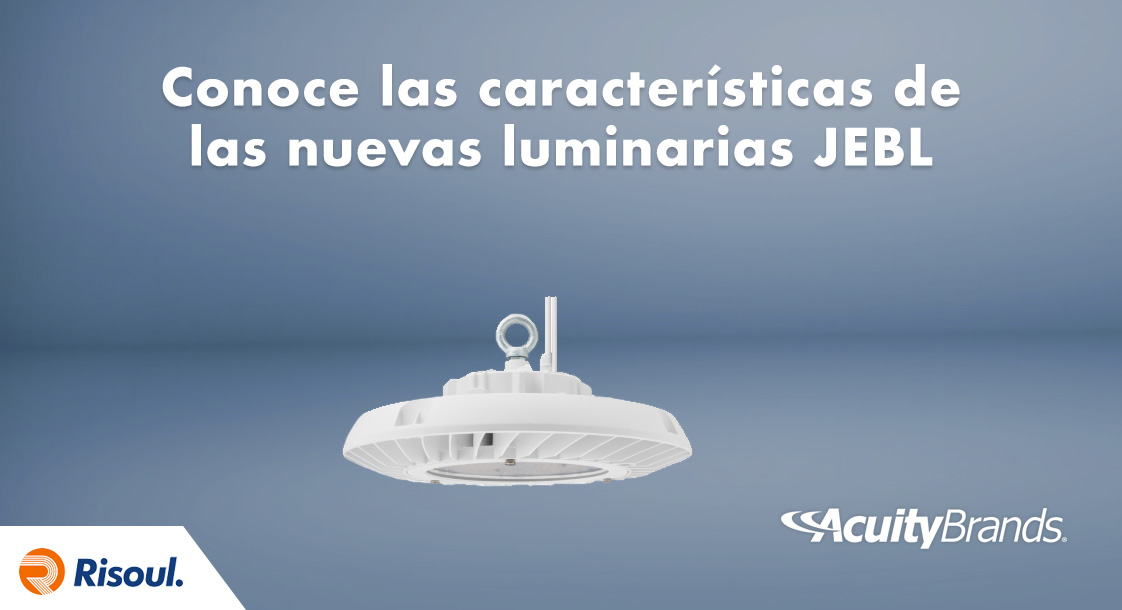 Conoce las características de las nuevas luminarias JEBL de Acuity Brands