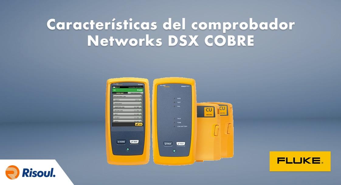 Características del comprobador Fluke Networks DSX COBRE