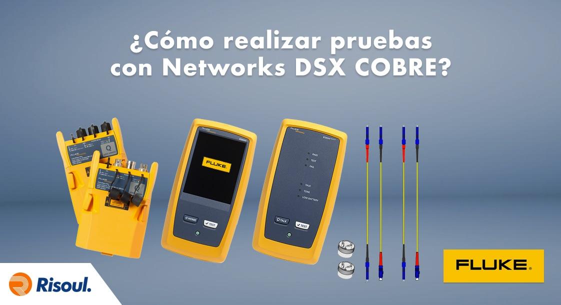 ¿Cómo realizar pruebas con el Fluke Networks DSX COBRE?