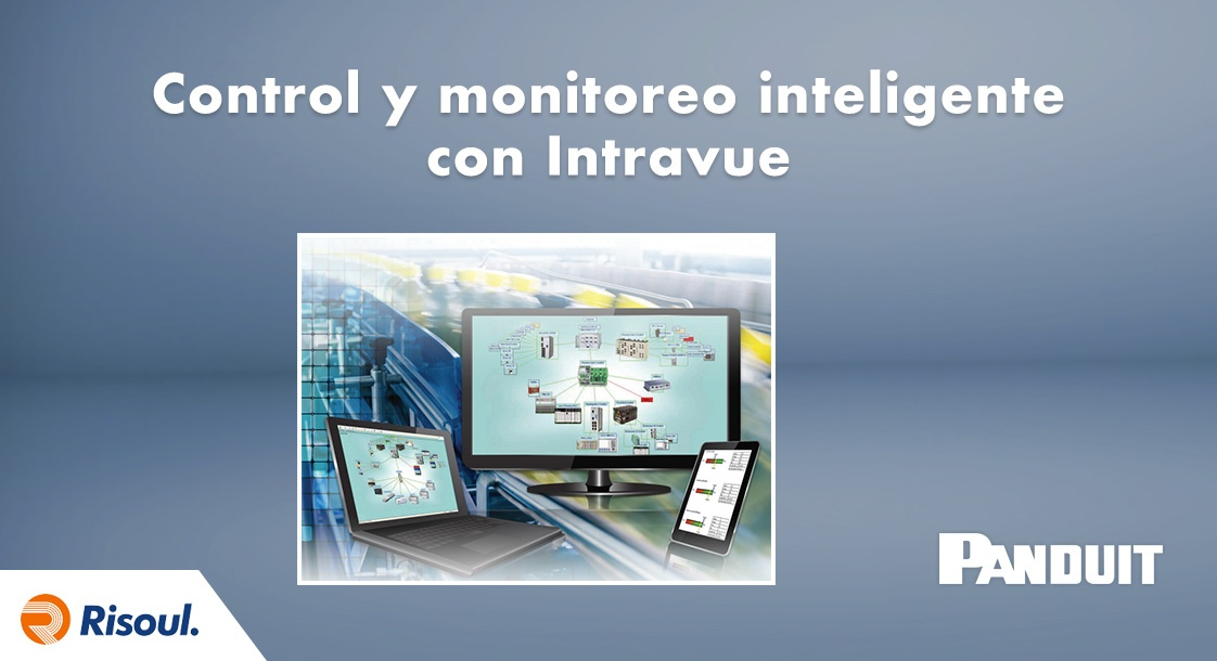Control y monitoreo inteligente con Intravue de Panduit