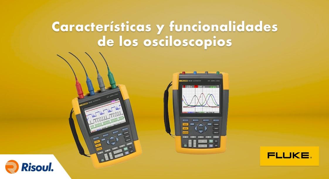 Características y funcionalidades de los osciloscopios Fluke