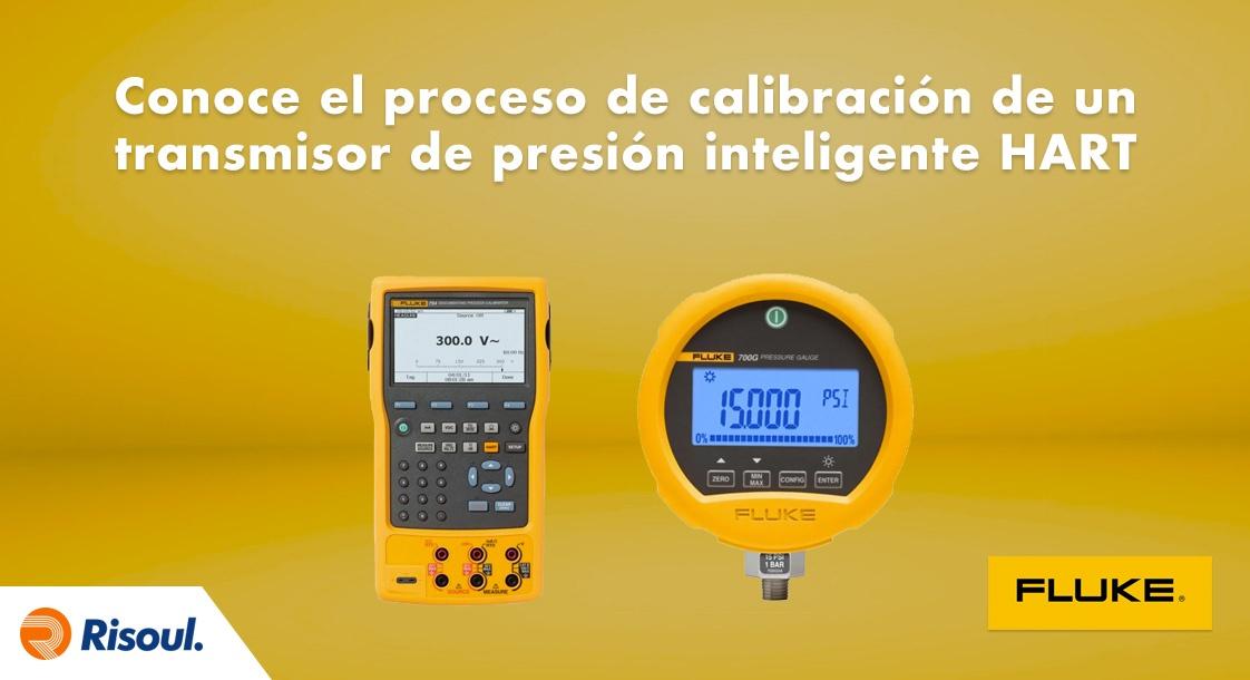 Conoce el proceso de calibración de un transmisor de presión inteligente HART con Fluke