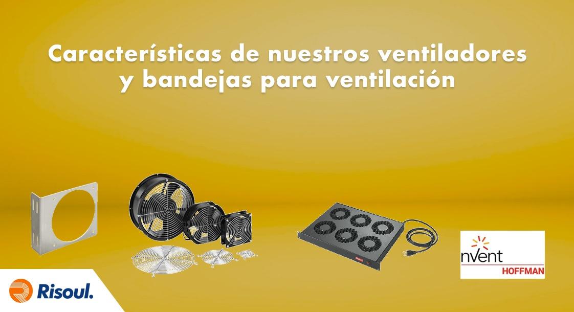 Características de los ventiladores y bandejas para ventilación de Hoffman