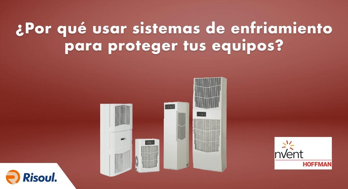 ¿Por qué es necesario utilizar sistemas de enfriamiento Hoffman para proteger tus equipos eléctricos?