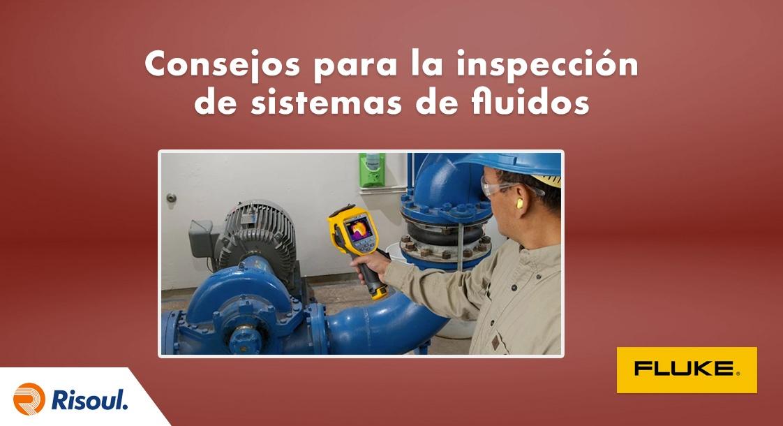 Consejos de Fluke para la inspección de sistemas de fluidos