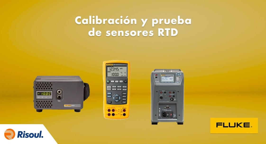 Calibración y prueba de sensores RTD con equipos Fluke
