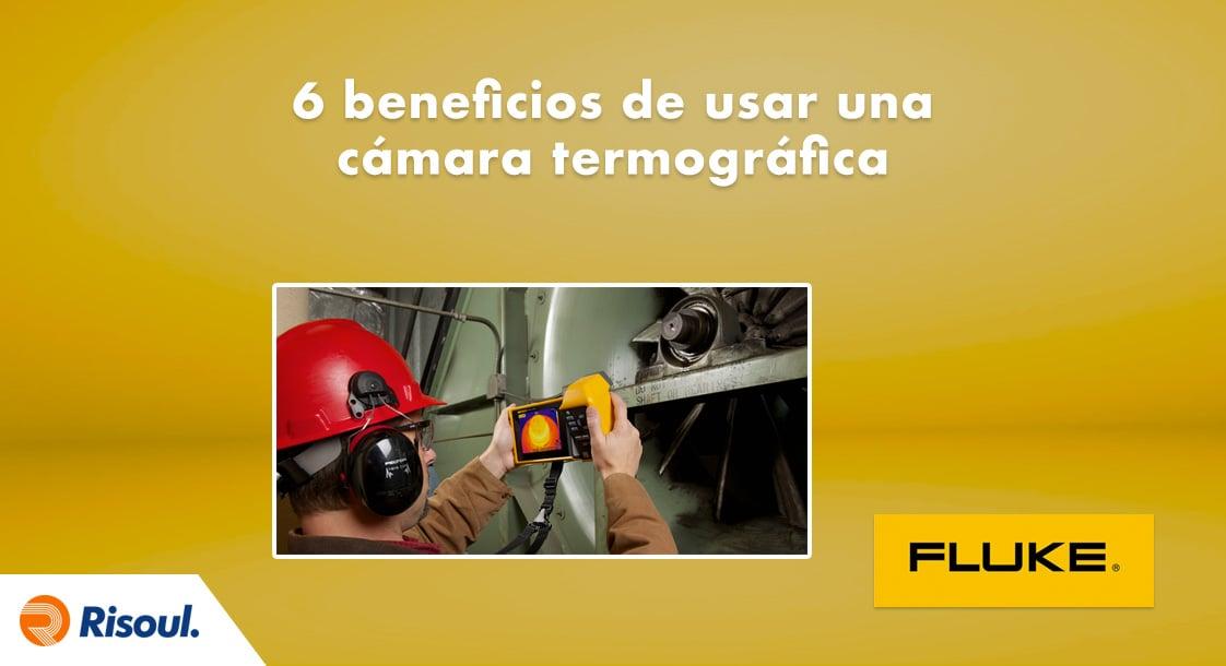 6 beneficios de usar una cámara termográfica Fluke