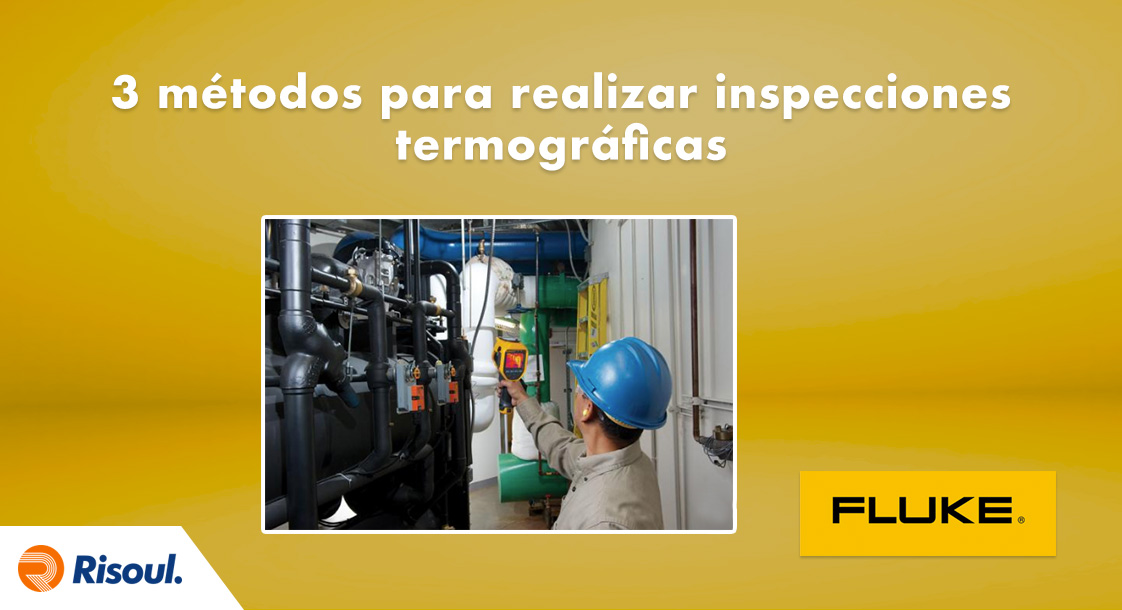 3 métodos para realizar inspecciones termográficas con Fluke