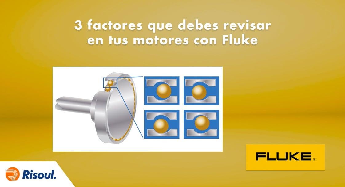 3 factores que debes revisar en tus motores con Fluke