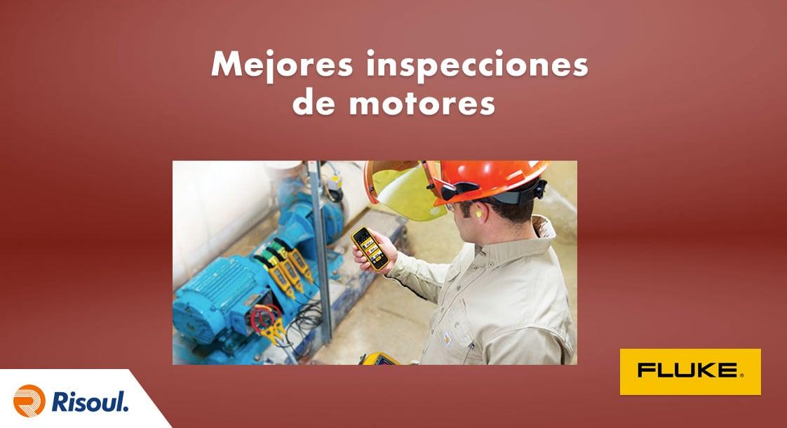 Mejores inspecciones de motores con Fluke