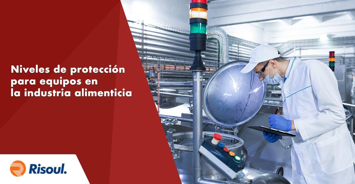 Elige el nivel de protección adecuado para tu equipo en la industria alimenticia