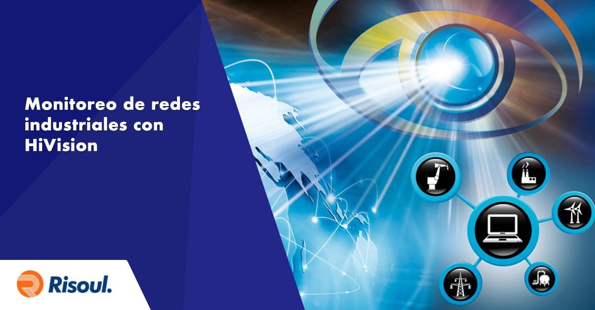 Monitoreo de redes industriales con HiVision